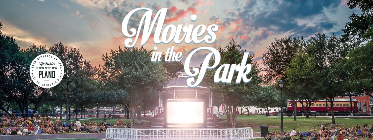 movies in the park historic downtown plano arts district. Black Bedroom Furniture Sets. Home Design Ideas